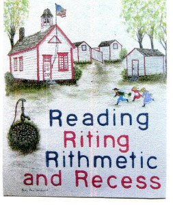 Reading, Riting, Rithmetic, and Recess